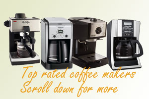 Top Rated Coffee Makers Best Home Coffee Machines